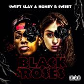 SWIFT SLAY AND HONEY-B-SWEET - BLACK ROSES