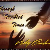 KATHY CRAWFORD - THROUGH TROUBLED TIMES