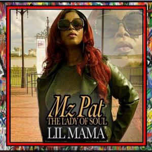 NEW RELEASE-MS PAT LIL MAMA.JPG
